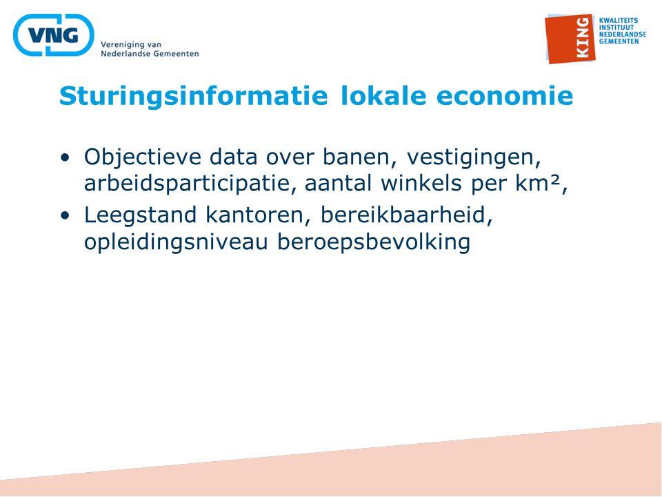 Sturingsinformatie lokale economie Objectieve data over banen, vestigingen, arbeidsparticipatie, aantal winkels per km², Leegstand kantoren, bereikbaarheid, opleidingsniveau beroepsbevolking