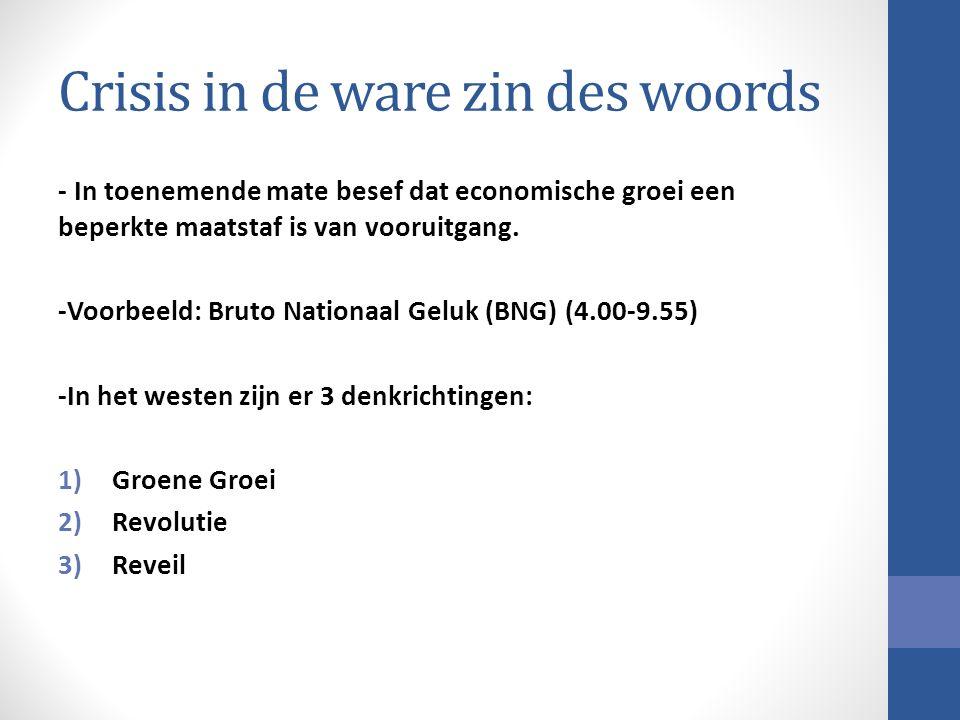 Crisis in de ware zin des woords - In toenemende mate besef dat economische groei een beperkte maatstaf is van vooruitgang.
