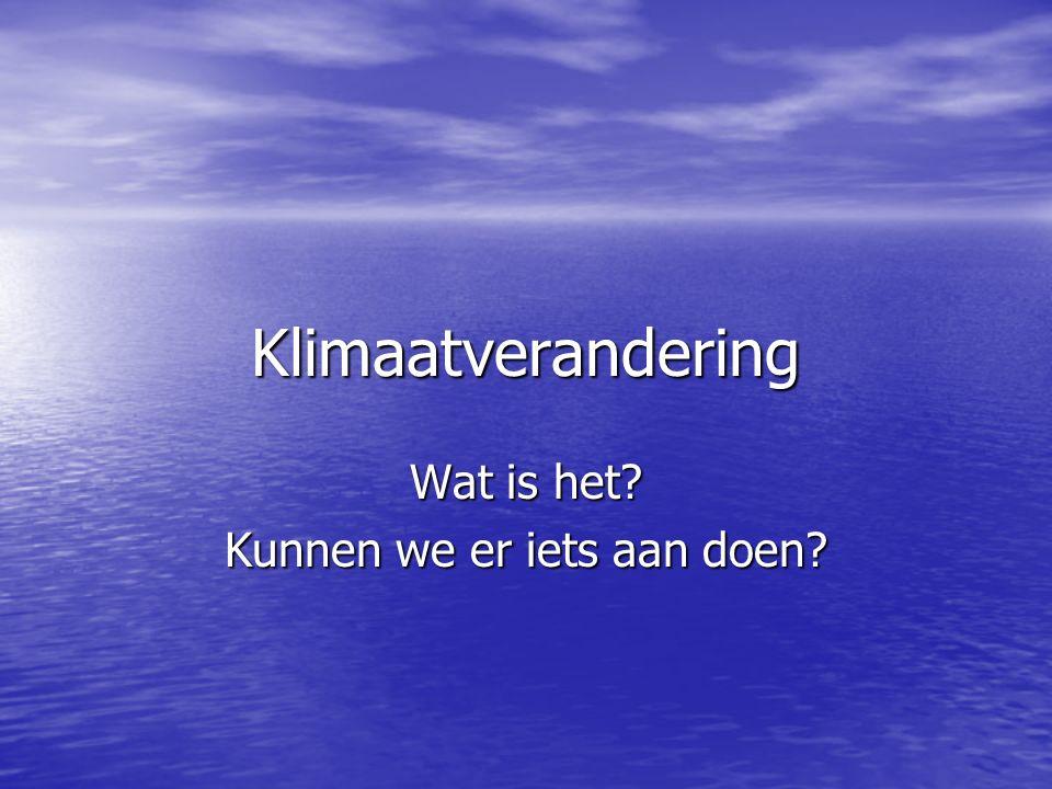 Klimaat en broeikaseffect Klimaat. klimaatverandering.