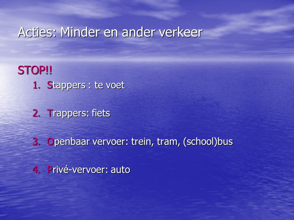 Acties: Minder en ander verkeer STOP!.