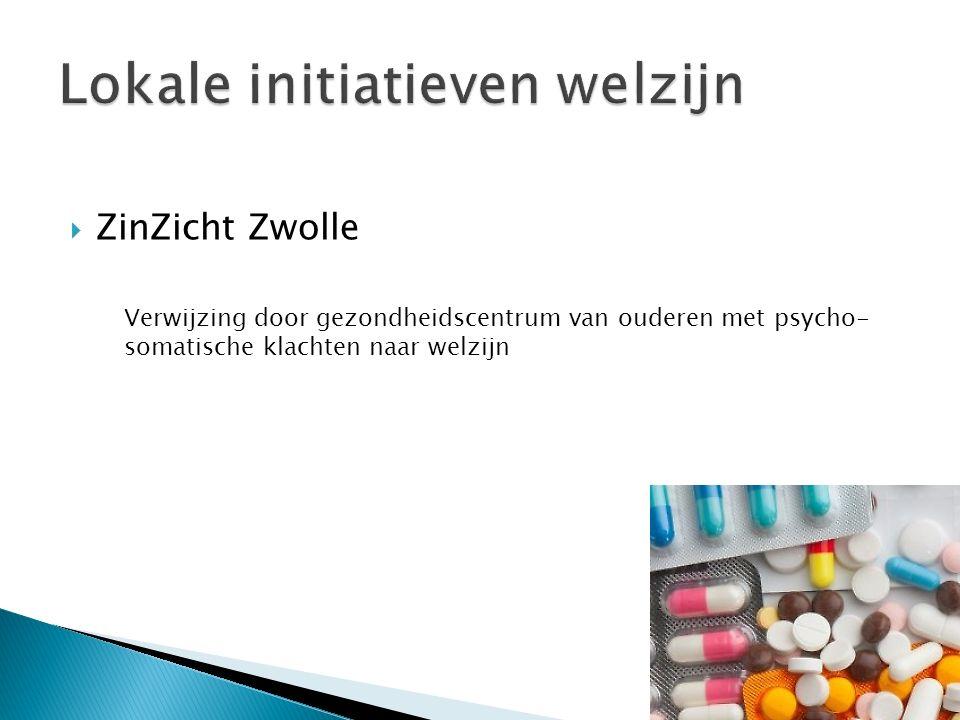  ZinZicht Zwolle Verwijzing door gezondheidscentrum van ouderen met psycho- somatische klachten naar welzijn