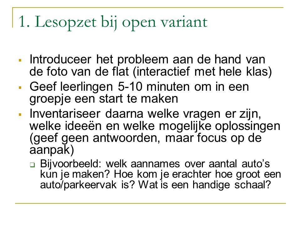 1. Lesopzet bij open variant  Introduceer het probleem aan de hand van de foto van de flat (interactief met hele klas)  Geef leerlingen 5-10 minuten