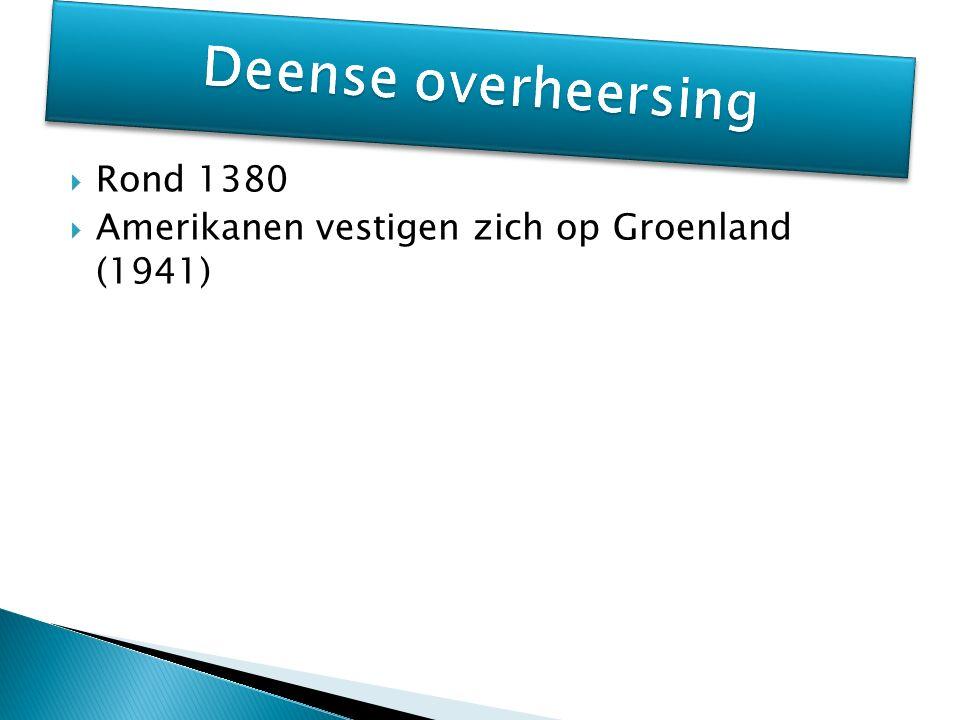  Rond 1380  Amerikanen vestigen zich op Groenland (1941)