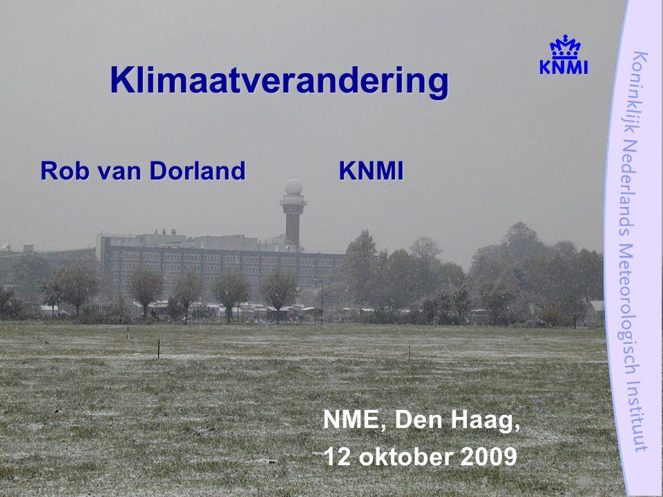 NME, Den Haag, 12 oktober 2009Klimaatverandering Rob van DorlandKNMI