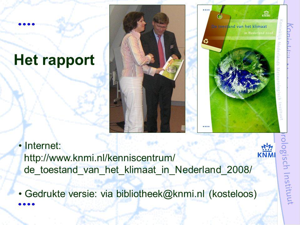 Internet: http://www.knmi.nl/kenniscentrum/ de_toestand_van_het_klimaat_in_Nederland_2008/ Gedrukte versie: via bibliotheek@knmi.nl (kosteloos) Het rapport
