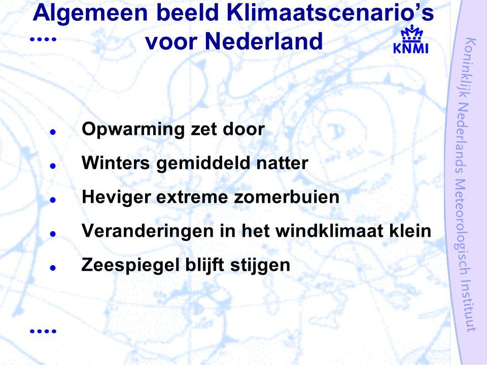 Opwarming zet door Winters gemiddeld natter Heviger extreme zomerbuien Veranderingen in het windklimaat klein Zeespiegel blijft stijgen Algemeen beeld Klimaatscenario's voor Nederland
