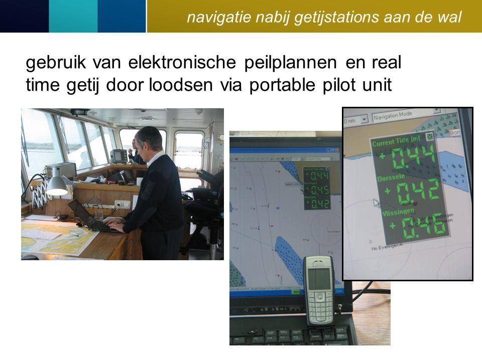 navigatie nabij getijstations aan de wal gebruik van elektronische peilplannen en real time getij door loodsen via portable pilot unit