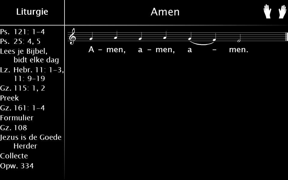 Ps.121: 1-4 Ps.25: 4, 5 Lees je Bijbel, bidt elke dag Lz.Hebr.