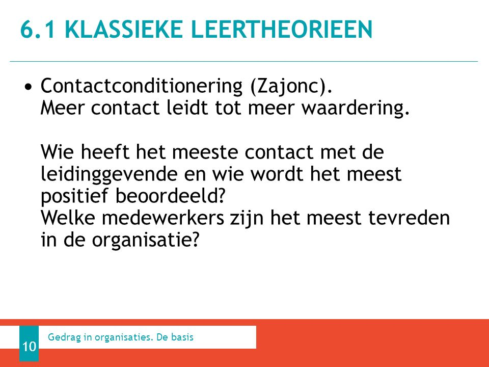 Contactconditionering (Zajonc). Meer contact leidt tot meer waardering.