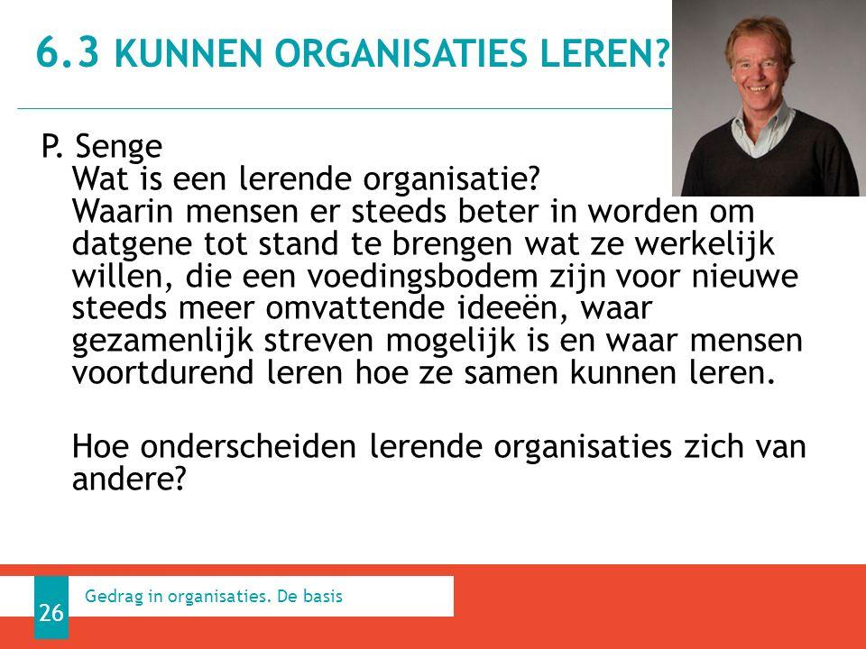 P. Senge Wat is een lerende organisatie? Waarin mensen er steeds beter in worden om datgene tot stand te brengen wat ze werkelijk willen, die een voed