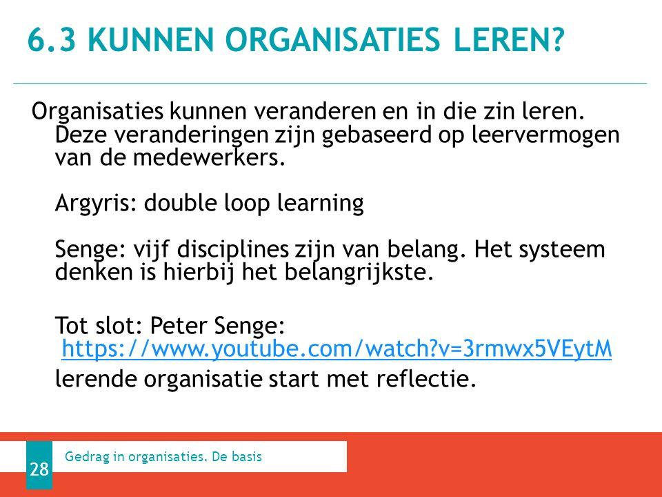 Organisaties kunnen veranderen en in die zin leren. Deze veranderingen zijn gebaseerd op leervermogen van de medewerkers. Argyris: double loop learnin