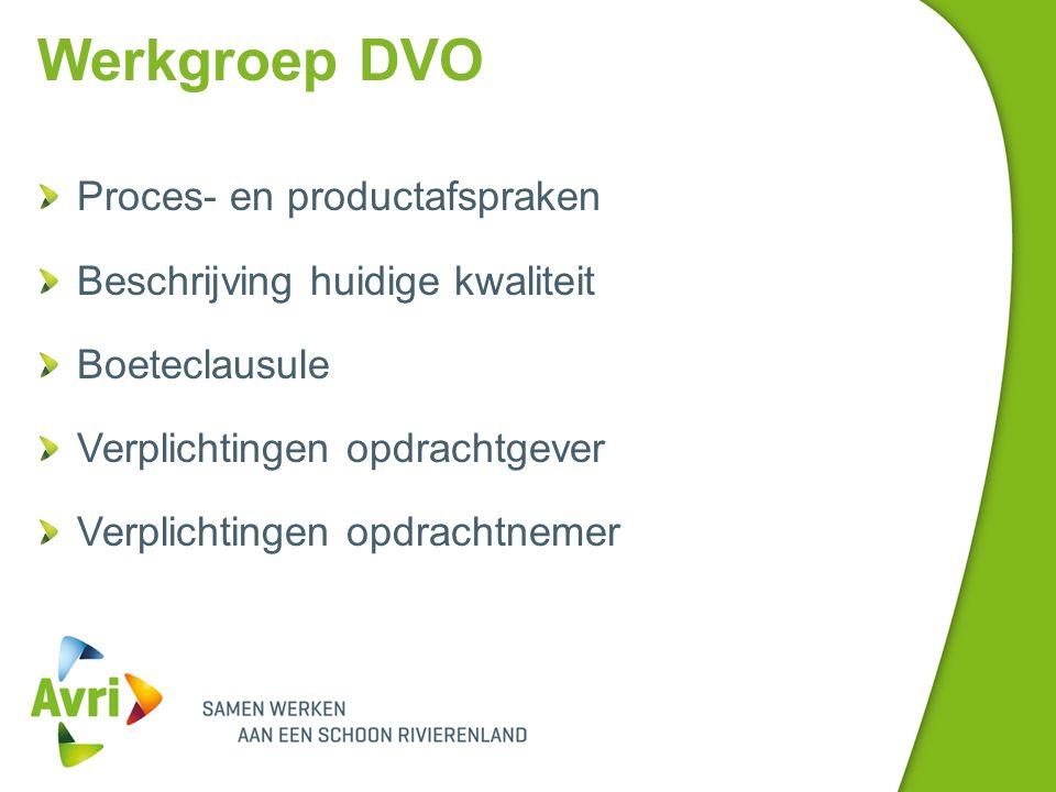 Werkgroep DVO Proces- en productafspraken Beschrijving huidige kwaliteit Boeteclausule Verplichtingen opdrachtgever Verplichtingen opdrachtnemer