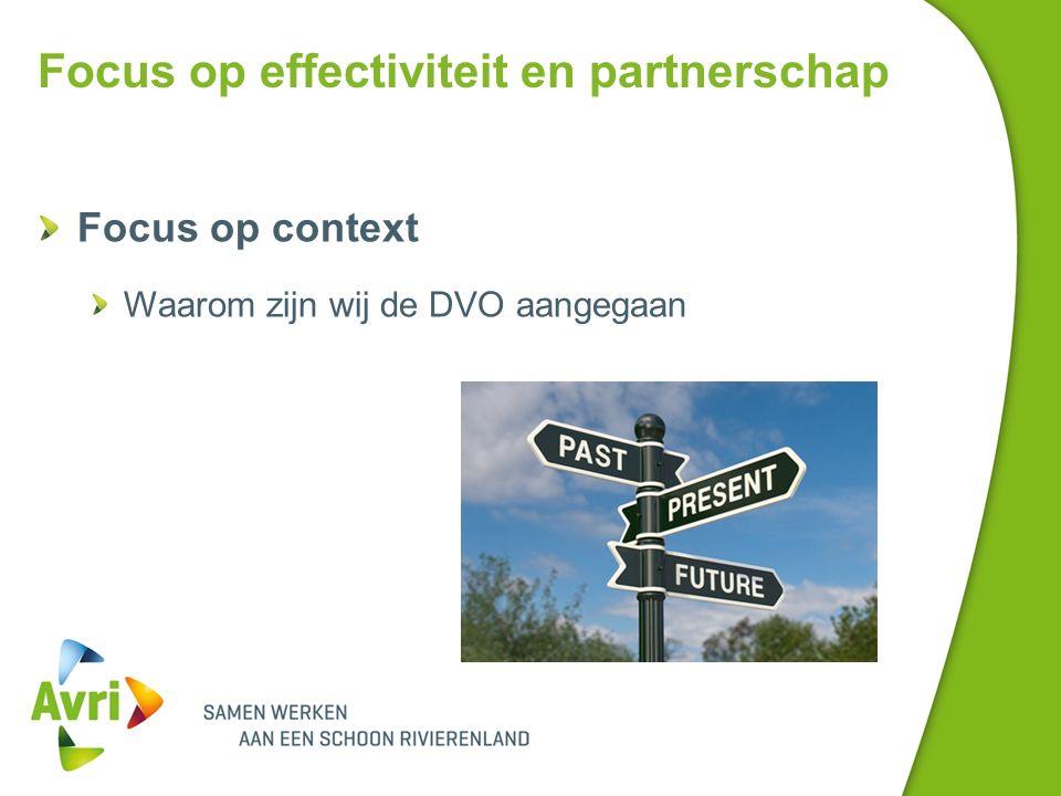 Focus op effectiviteit en partnerschap Focus op context Waarom zijn wij de DVO aangegaan