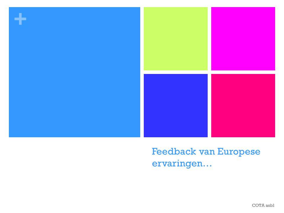 + Feedback van Europese ervaringen… COTA asbl