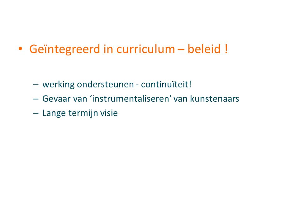 Geïntegreerd in curriculum – beleid . – werking ondersteunen - continuïteit.