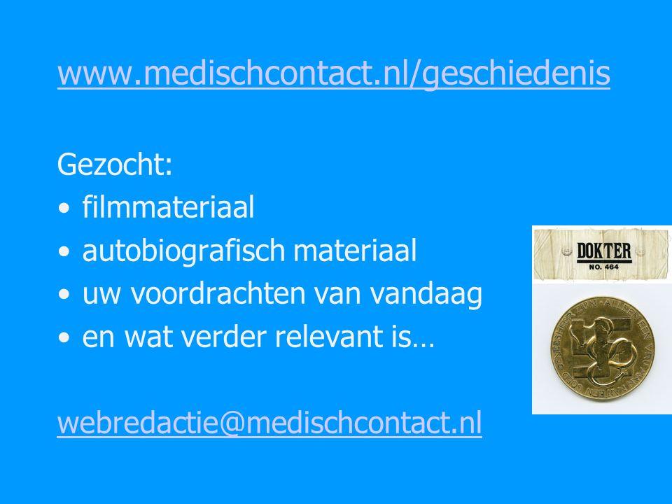 Gezocht: filmmateriaal autobiografisch materiaal uw voordrachten van vandaag en wat verder relevant is… webredactie@medischcontact.nl