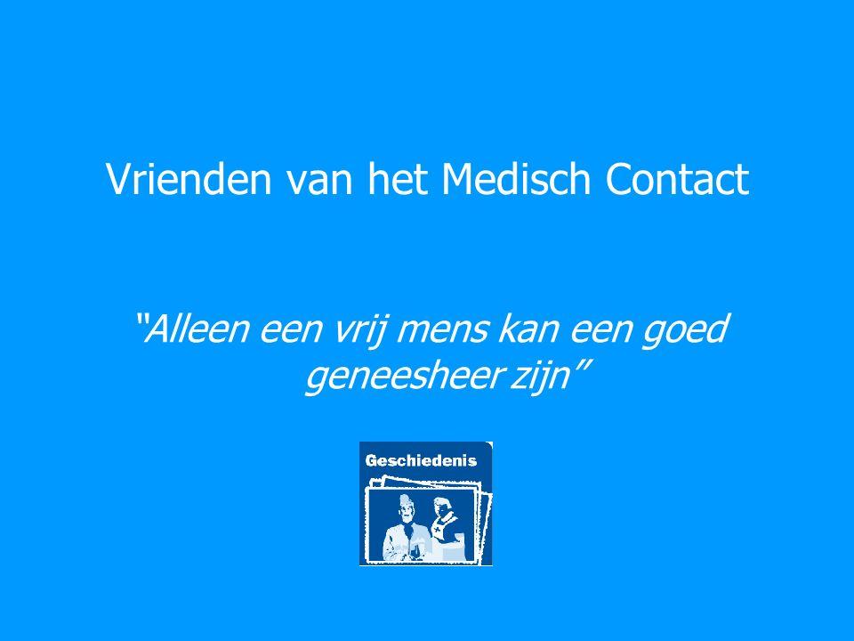 """Vrienden van het Medisch Contact """"Alleen een vrij mens kan een goed geneesheer zijn"""""""