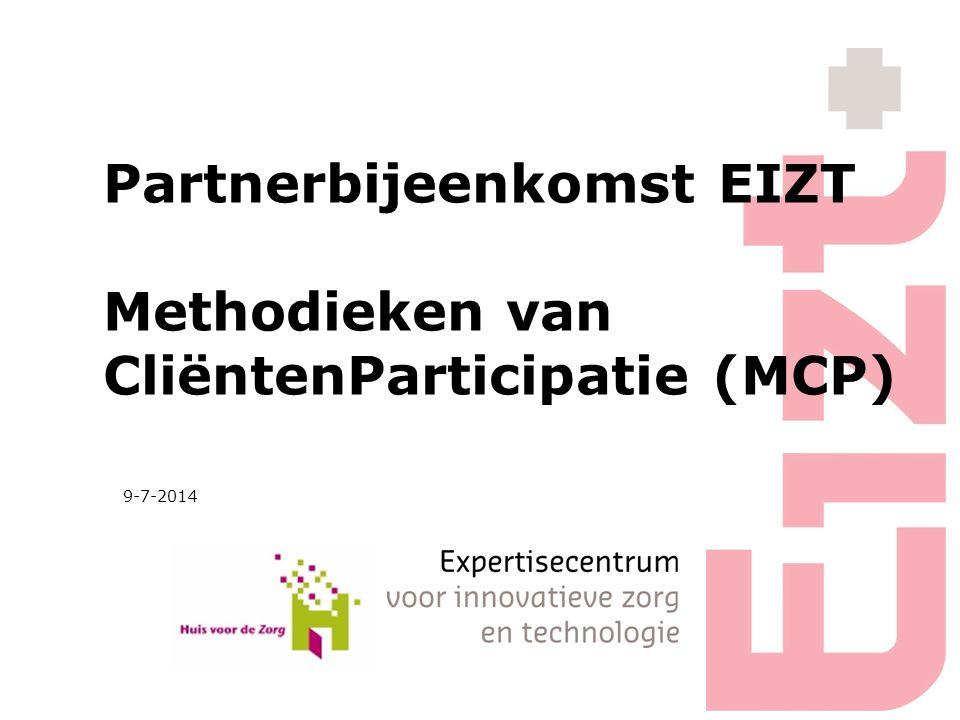 Partnerbijeenkomst EIZT Methodieken van CliëntenParticipatie (MCP) 9-7-2014