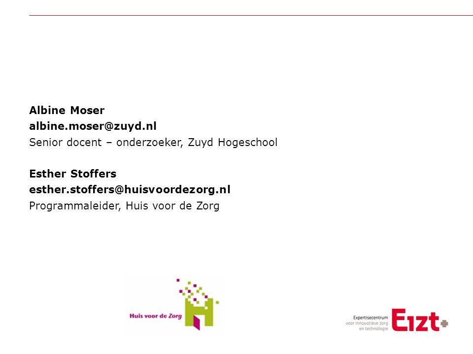 Visie Albine Moser albine.moser@zuyd.nl Senior docent – onderzoeker, Zuyd Hogeschool Esther Stoffers esther.stoffers@huisvoordezorg.nl Programmaleider, Huis voor de Zorg