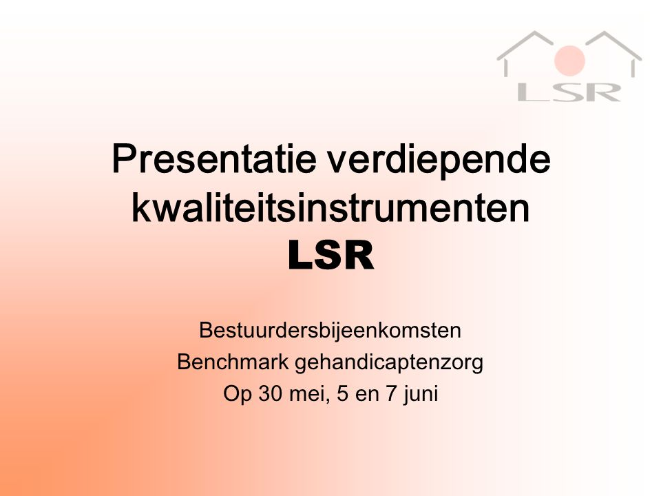 Wat kenmerkt LSR-Kwaliteit.