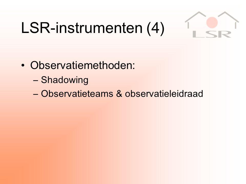 LSR-instrumenten (4) Observatiemethoden: –Shadowing –Observatieteams & observatieleidraad