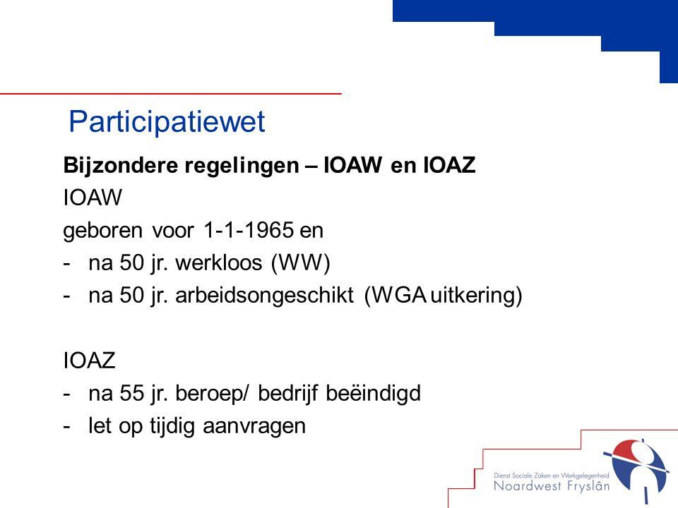 Bijzondere regelingen – IOAW en IOAZ IOAW geboren voor 1-1-1965 en -na 50 jr.