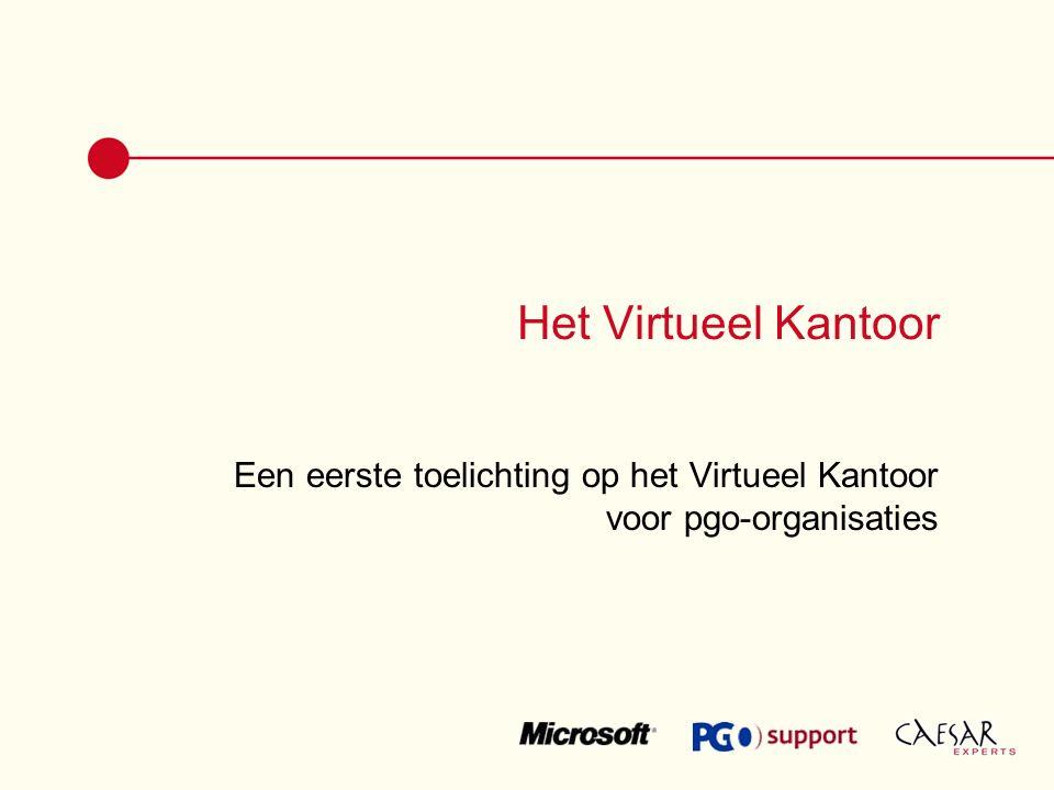 Het Virtueel Kantoor Een eerste toelichting op het Virtueel Kantoor voor pgo-organisaties
