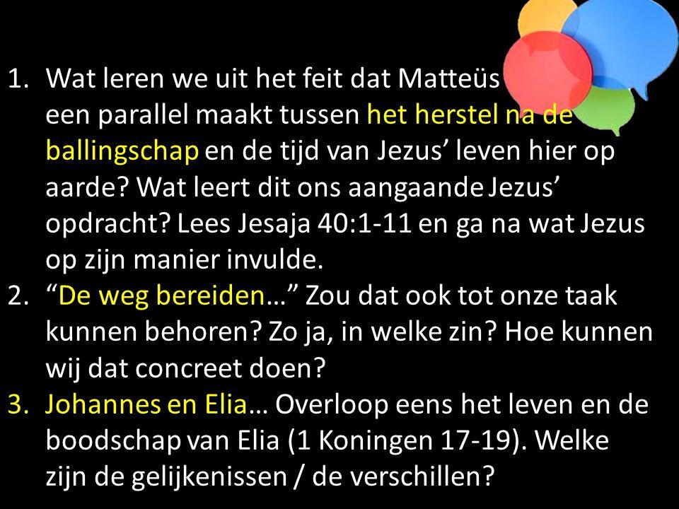 1.Wat leren we uit het feit dat Matteüs een parallel maakt tussen het herstel na de ballingschap en de tijd van Jezus' leven hier op aarde.
