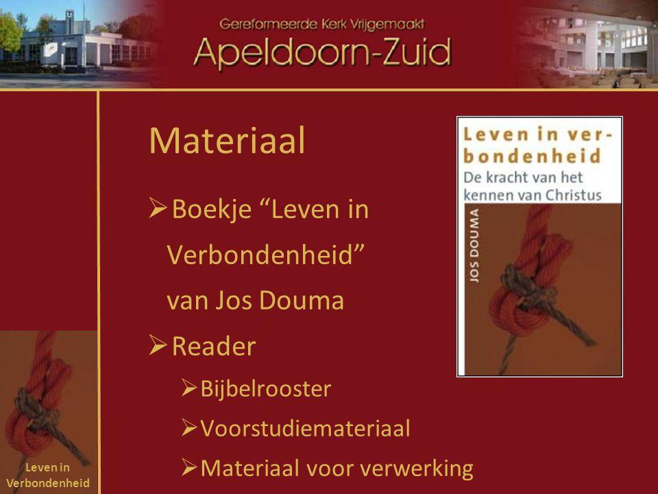 Leven in Verbondenheid Materiaal  Boekje Leven in Verbondenheid van Jos Douma  Reader  Bijbelrooster  Voorstudiemateriaal  Materiaal voor verwerking
