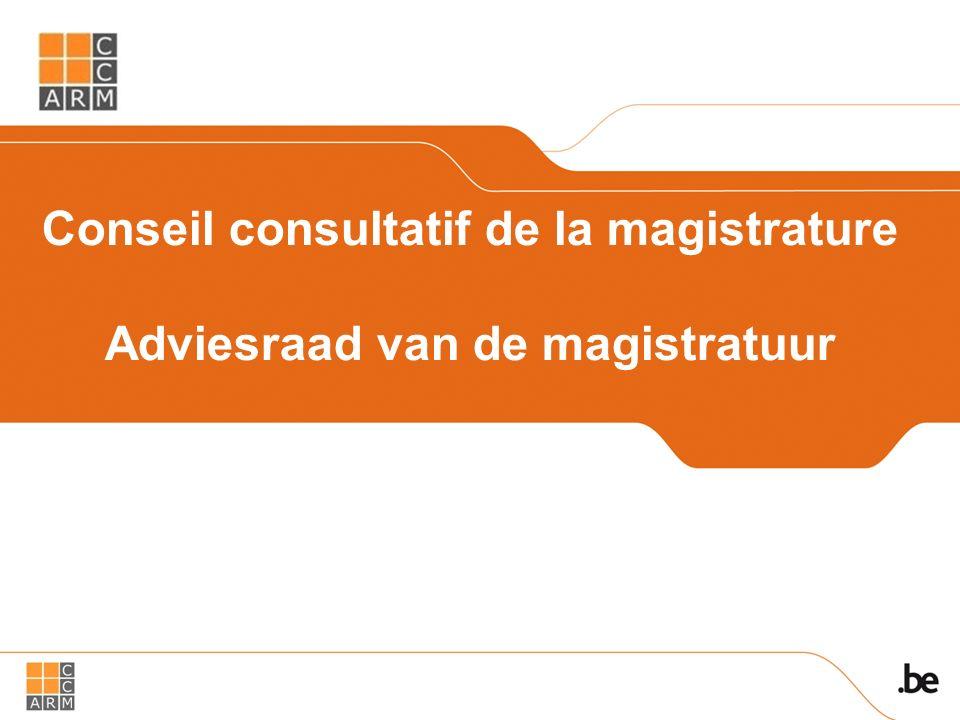 Conseil consultatif de la magistrature Adviesraad van de magistratuur 1