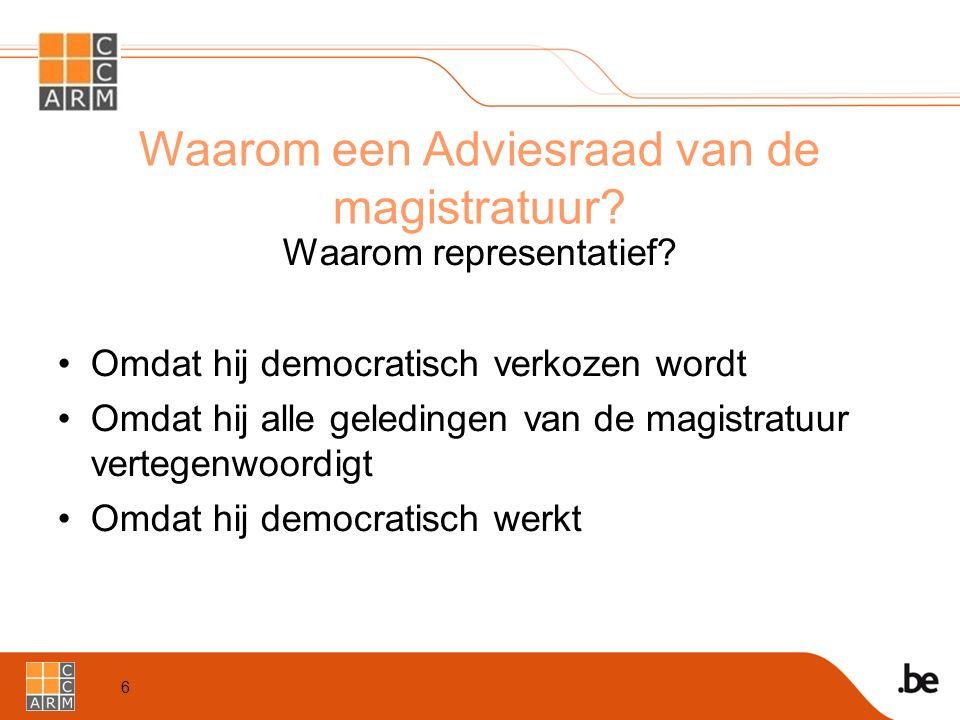 6 Waarom een Adviesraad van de magistratuur. Waarom representatief.