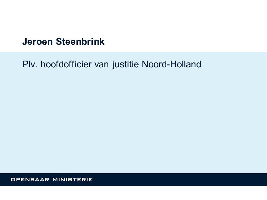 Jeroen Steenbrink Plv. hoofdofficier van justitie Noord-Holland