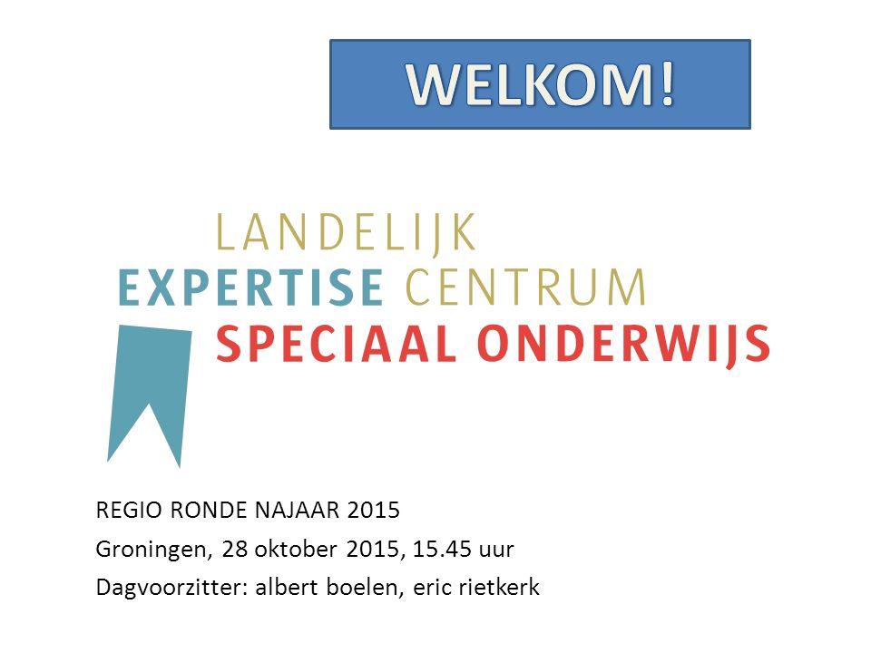 REGIO RONDE NAJAAR 2015 Groningen, 28 oktober 2015, 15.45 uur Dagvoorzitter: albert boelen, eric rietkerk