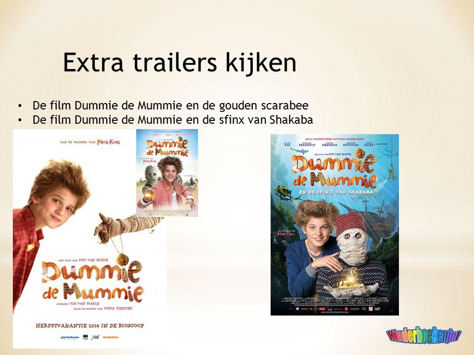 Extra trailers kijken De film Dummie de Mummie en de gouden scarabee De film Dummie de Mummie en de sfinx van Shakaba
