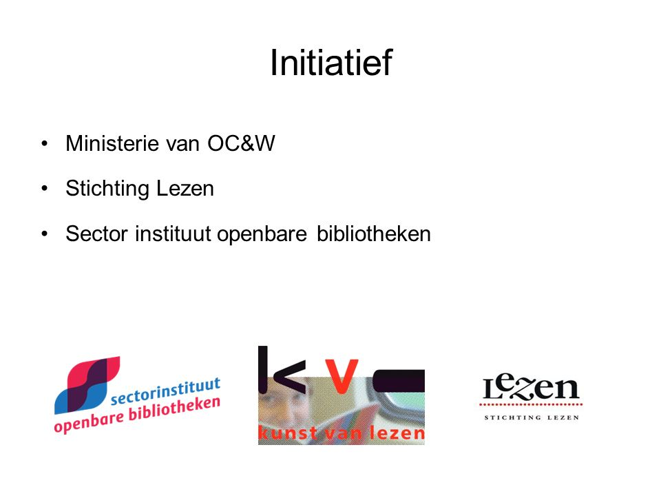 Initiatief Ministerie van OC&W Stichting Lezen Sector instituut openbare bibliotheken