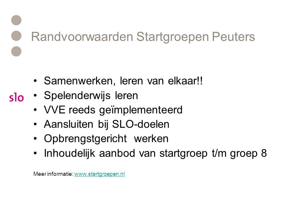 Randvoorwaarden Startgroepen Peuters Samenwerken, leren van elkaar!.