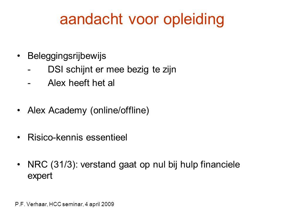 aandacht voor opleiding Beleggingsrijbewijs - DSI schijnt er mee bezig te zijn - Alex heeft het al Alex Academy (online/offline) Risico-kennis essentieel NRC (31/3): verstand gaat op nul bij hulp financiele expert P.F.