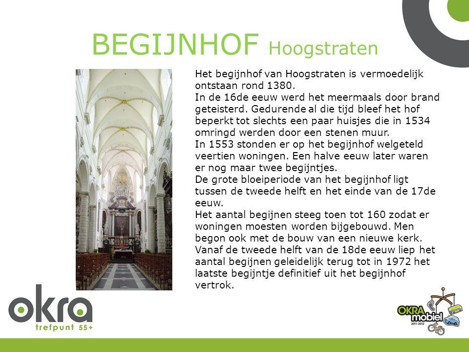BEGIJNHOF Hoogstraten Het begijnhof van Hoogstraten is vermoedelijk ontstaan rond 1380.