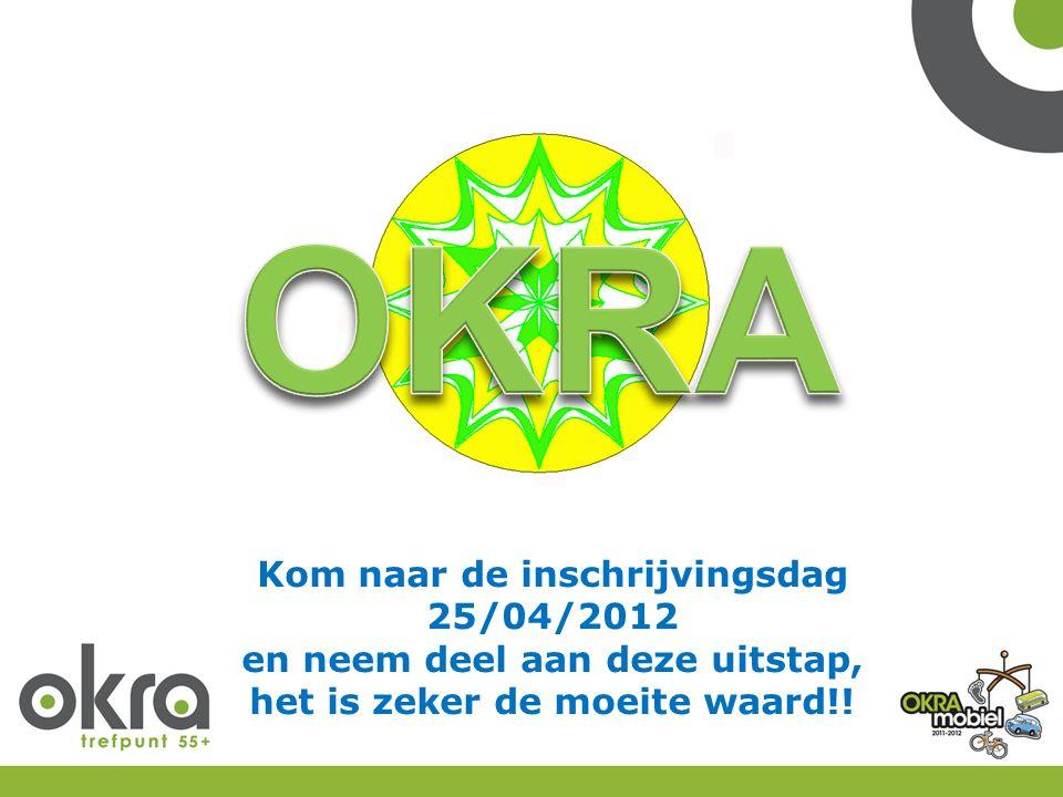 Kom naar de inschrijvingsdag 25/04/2012 en neem deel aan deze uitstap, het is zeker de moeite waard!!
