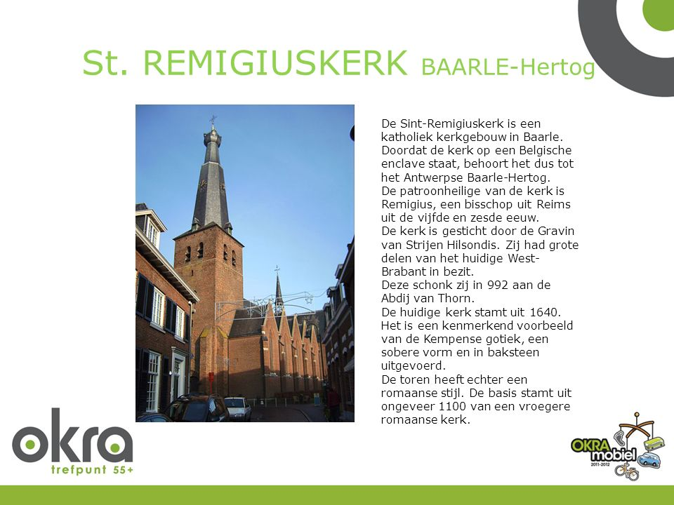 St. REMIGIUSKERK BAARLE-Hertog De Sint-Remigiuskerk is een katholiek kerkgebouw in Baarle.