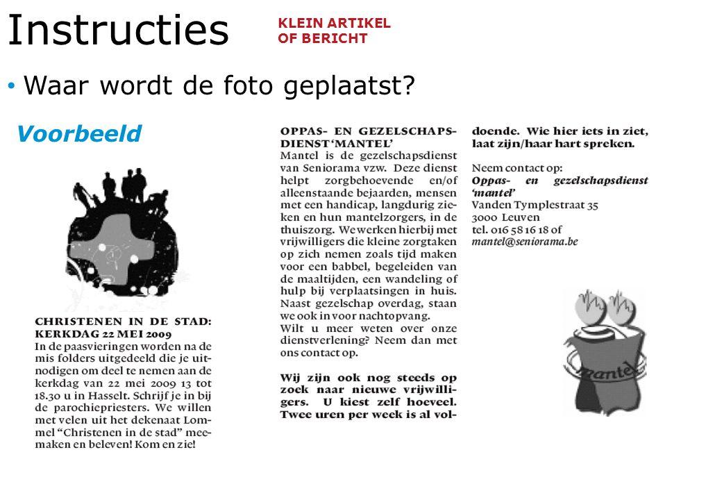 Instructies Waar wordt de foto geplaatst Voorbeeld KLEIN ARTIKEL OF BERICHT
