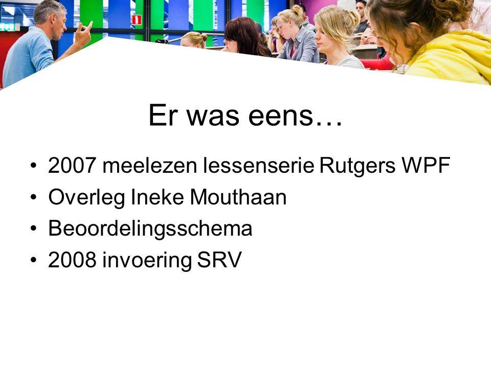 Er was eens… 2007 meelezen lessenserie Rutgers WPF Overleg Ineke Mouthaan Beoordelingsschema 2008 invoering SRV