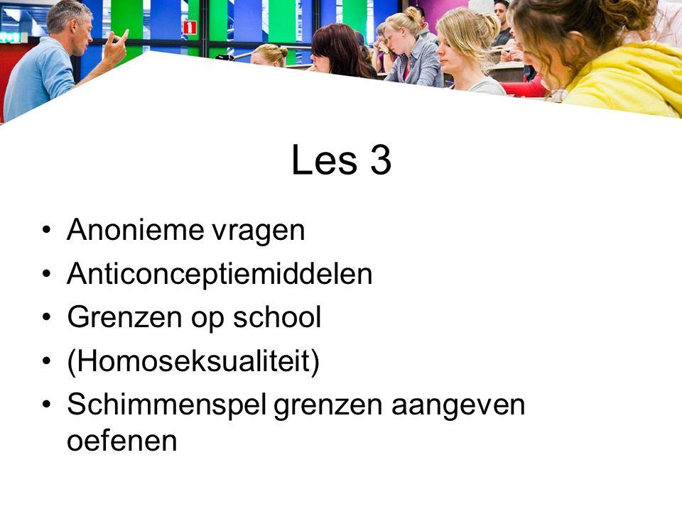 Les 3 Anonieme vragen Anticonceptiemiddelen Grenzen op school (Homoseksualiteit) Schimmenspel grenzen aangeven oefenen