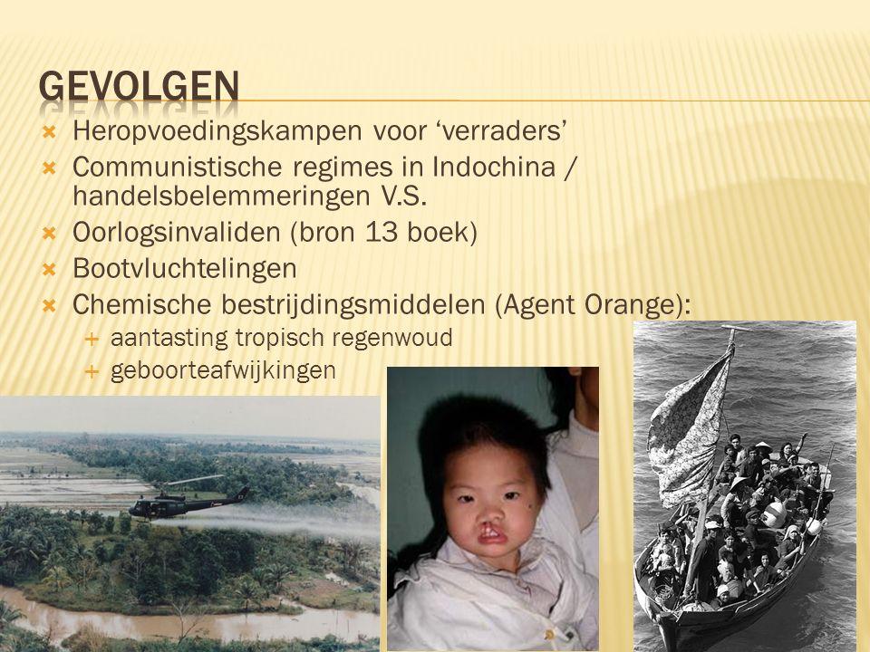  Heropvoedingskampen voor 'verraders'  Communistische regimes in Indochina / handelsbelemmeringen V.S.  Oorlogsinvaliden (bron 13 boek)  Bootvluch
