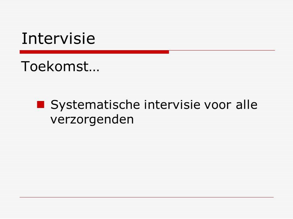 Intervisie Toekomst… Systematische intervisie voor alle verzorgenden