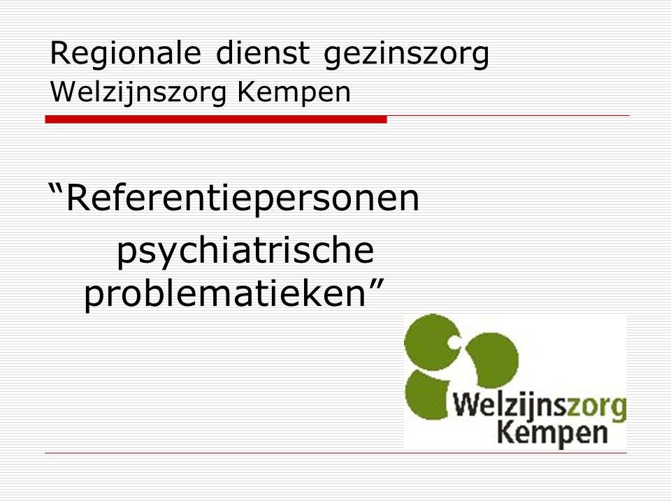 Regionale dienst gezinszorg Welzijnszorg Kempen Referentiepersonen psychiatrische problematieken