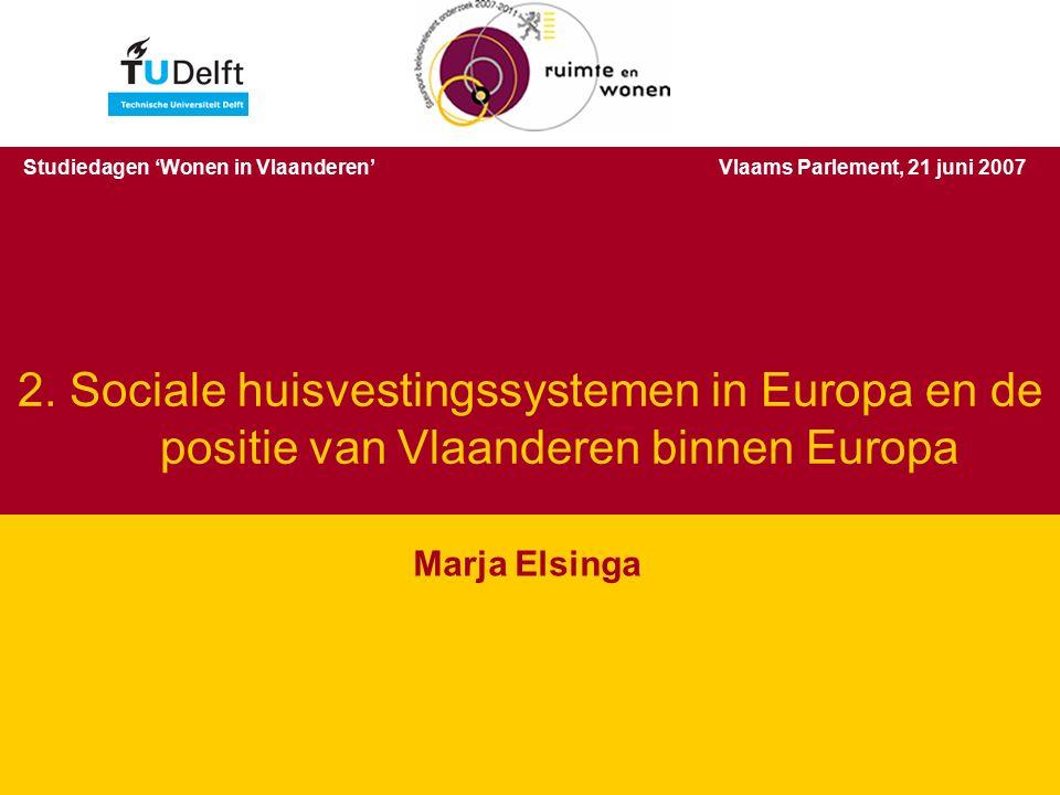 De toekomst van de sociale huisvesting in Vlaanderen – 21 juni 2007 Inhoud 1.De Vlaamse sociale huursector gezien vanuit het buitenland 2.Wat is eigenlijk de sociale huursector.
