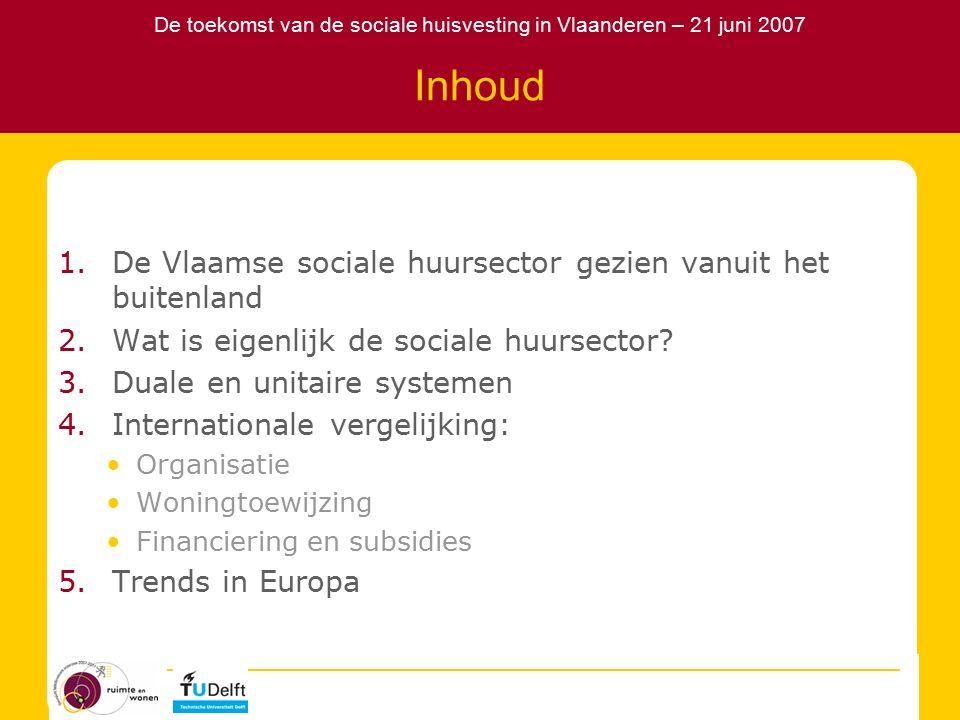 De toekomst van de sociale huisvesting in Vlaanderen – 21 juni 2007 Eigen huis nummer 1
