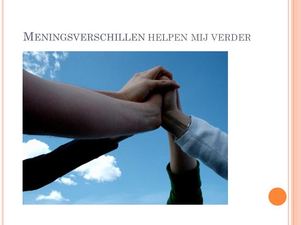 M ENINGSVERSCHILLEN HELPEN MIJ VERDER