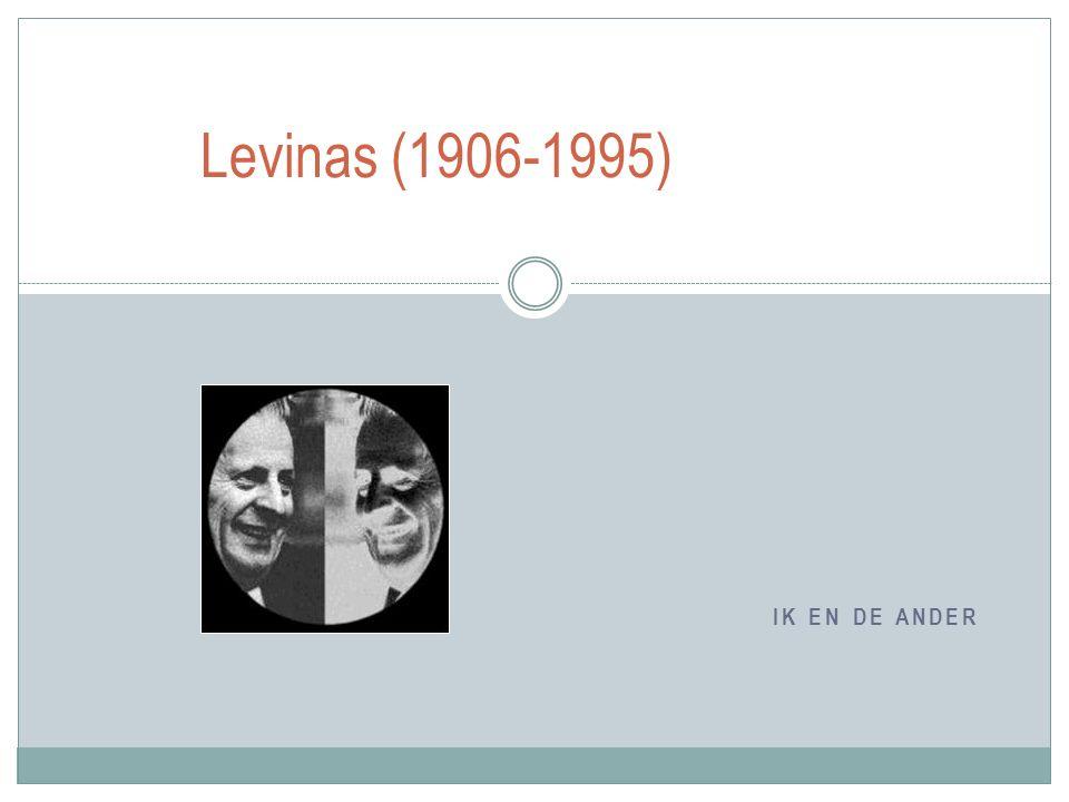 IK EN DE ANDER Levinas (1906-1995)